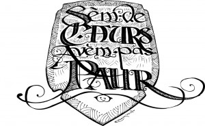 """Blason calligraphié """"Sèm de Caors, avèm pas paur"""" – dessin noir et blanc (Pas Hellboy … mais qui ?)"""